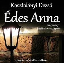 KOSZTOLÁNYI DEZSŐ - Édes Anna hangoskönyv