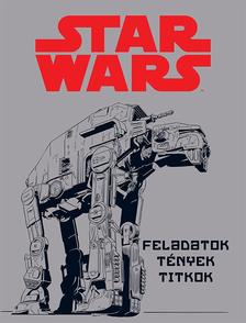 NINCS SZERZŐ - Star Wars - Feladatok, tények, titkok