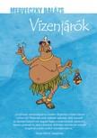 Medveczky Balázs - Vízenjárók [eKönyv: epub, mobi]