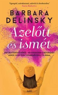 Barbara Delinsky - Azelőtt és ismét