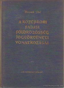 Horváth Pál - A középkori falusi földközösség jogtörténeti vonatkozásai [antikvár]