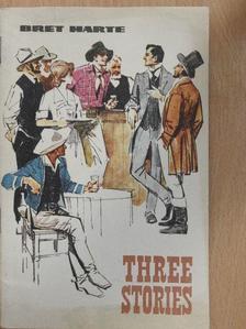 Bret Harte - Three Stories [antikvár]