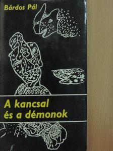 Bárdos Pál - A kancsal és a démonok [antikvár]