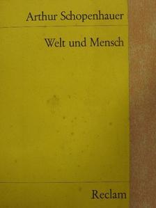 Arthur Schopenhauer - Welt und Mensch [antikvár]