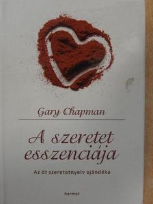Gary Chapman - A szeretet esszenciája [antikvár]