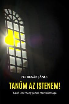 Petrusák János - Tanúm az Istenem!