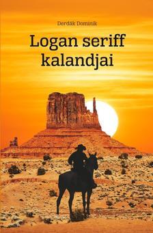 Derdák Dominik - Logan seriff kalandjai