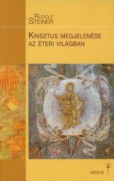 Rudolf Steiner - Krisztus megjelenése az éteri világban