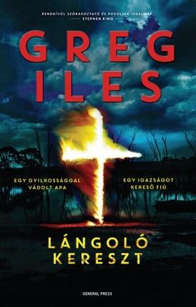 Greg Iles - Lángoló kereszt [eKönyv: epub, mobi]