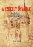 GAALI ZOLTÁN - A Székely õsvárak II. kötet