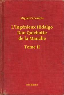 Cervantes Miguel - L'Ingénieux Hidalgo Don Quichotte de la Manche - Tome II [eKönyv: epub, mobi]