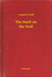 Virginia Woolf - The Mark on the Wall [eKönyv: epub, mobi]