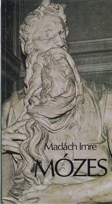 MADÁCH IMRE - Mózes [antikvár]