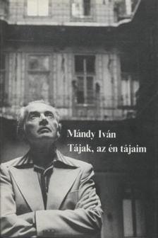 Mándy Iván - Tájak, az én tájaim [antikvár]