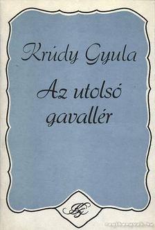 KRÚDY GYULA - Az utolsó gavallér [antikvár]