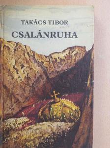 Takács Tibor - Csalánruha [antikvár]
