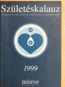 Dr. Ádám Borbála - Születéskalauz 1999 [antikvár]