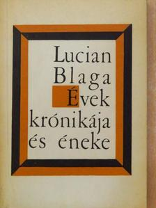 Lucian Blaga - Évek krónikája és éneke [antikvár]