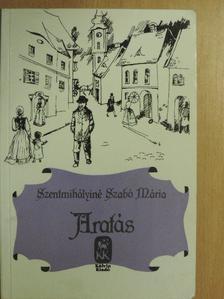 Szentmihályiné Szabó Mária - Aratás [antikvár]