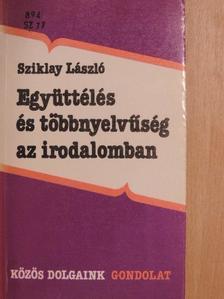 Sziklay László - Együttélés és többnyelvűség az irodalomban [antikvár]