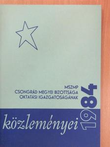 Hódiné Czakó Mária - MSZMP Csongrád Megyei Bizottsága Oktatási Igazgatóságának közleményei 1984 [antikvár]
