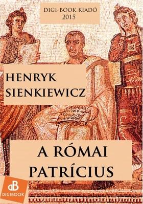 Henryk Sienkiewicz - A római patrícius [eKönyv: epub, mobi]
