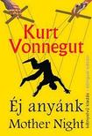 Kurt Vonnegut - ÉJ ANYÁNK - MOTHER NIGHT (KÉTNYELVŰ)