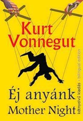 Kurt Vonnegut - ÉJ ANYÁNK - MOTHER NIGHT (KÉTNYELVŰ)