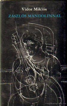 Vidor Miklós - Zászlós mandolinnal [antikvár]