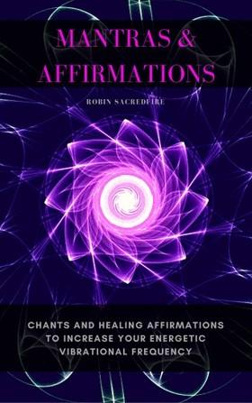 Sacredfire Robin - Mantras & Affirmations [eKönyv: epub, mobi]