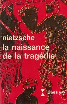 Friedrich Nietzsche - La naissance de la tragédie [antikvár]