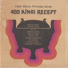 Cseh Mária, Pirchala István - 400 kínai recept [antikvár]