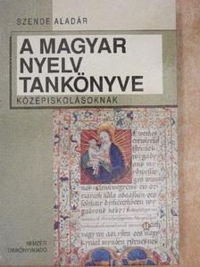 Szende Aladár - A magyar nyelv tankönyve [antikvár]