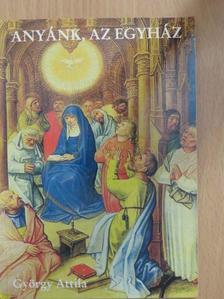 György Attila - Anyánk, az egyház [antikvár]