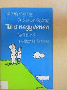 Dr. Papp György - Túl a negyvenen [antikvár]