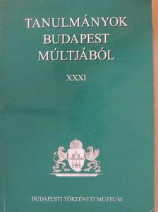 B. Kozocsa Ildikó - Tanulmányok Budapest múltjából XXXI. [antikvár]
