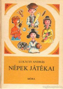 LUKÁCSY ANDRÁS - Népek játékai [antikvár]
