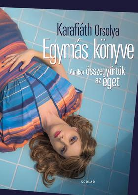 Karafiáth Orsolya - Egymás könyve