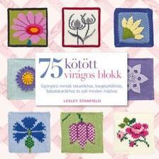 Lesley Stanfield - 75 kötött virágos blokk