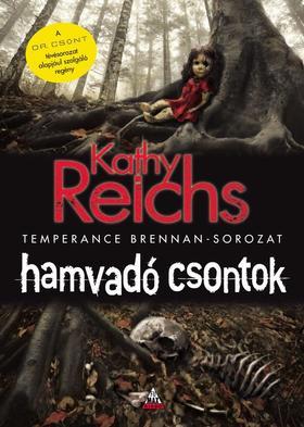 Kathy Reichs - Hamvadó csontok (Dr. Csont 10.)
