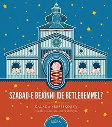 Kaláka zenekar - Szabad-e bejönni ide Betlehemmel? + CD