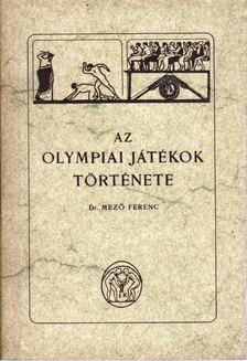 Mező Ferenc - Az olympiai játékok története [antikvár]