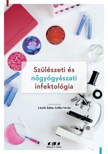 László Ádám, Sziller István - Szülészeti és nőgyógyászati infektológia