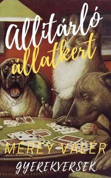 Valér Mérey - Alliteráló Állatkert - Gyerekversek - I. kötet [eKönyv: epub, mobi]