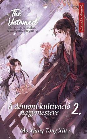 Mo Xiang Tong Xin - The Untamed 2. - A démoni kultiváció nagymestere