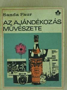 Sanda Faur - Az ajándékozás művészete [antikvár]