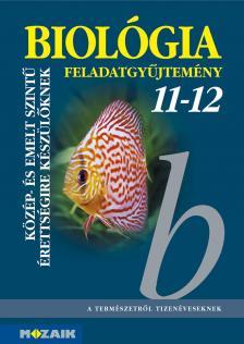 GÁL BÉLA - MS-3153 Biológia 11-12. - Feladatgyűjtemény a közép- és emelt szintű érettségihez (Digitális hozzáféréssel)