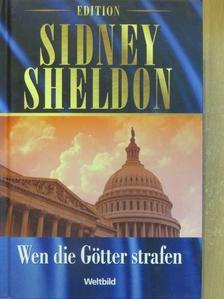 Sheldon Sidney - Wen die Götter strafen [antikvár]