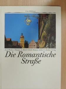 Josef Bieker - Die Romantische Straße [antikvár]