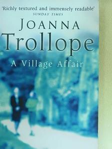 Joanna Trollope - A village affair [antikvár]